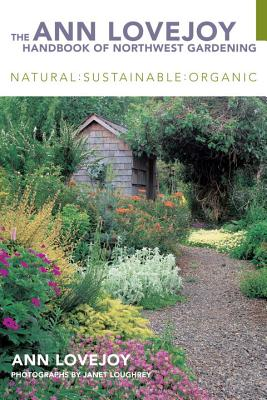 The Ann Lovejoy Handbook of Northwest Gardening, Revised Edition Cover
