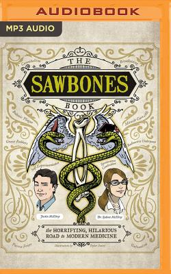 The Sawbones Book: The Horrifying, Hilarious Road to Modern Medicine Cover Image