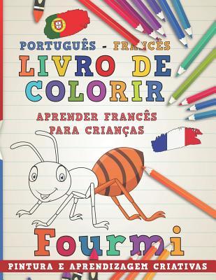 Livro de Colorir Português - Francês I Aprender Francês Para Crianças I Pintura E Aprendizagem Criativas Cover Image