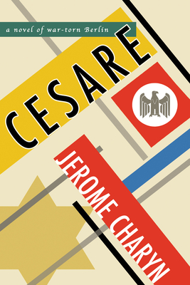 Cesare: A Novel of War-Torn Berlin Cover Image