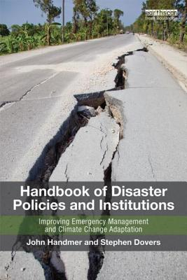 Handbook of Disaster Policies and Institutions: Improving Emergency Management and Climate Change Adaptation Cover Image
