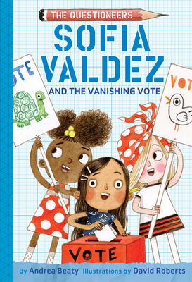 Sofia Valdez and the Vanishing Vote (The Questioneers) Cover Image