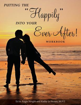 Putting the Happily Into Your Ever After!: Workbook Cover Image