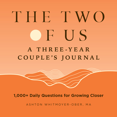 The Two of Us: A Three-Year Couples Journal: 1,000+ Daily Questions for Growing Closer Cover Image