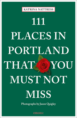 111 Places in Portland That You Must Not Miss Cover Image