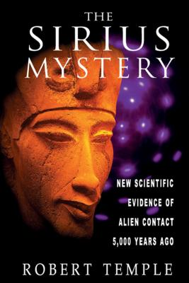 The Sirius Mystery: New Scientific Evidence of Alien Contact 5,000 Years Ago Cover Image