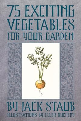 75 Exciting Vegetables for Your Garden Cover