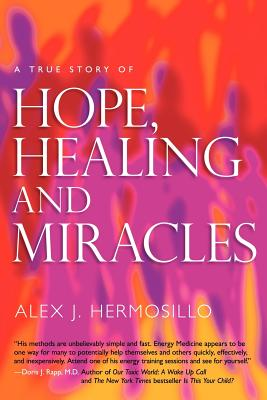 A True Story of Hope, Healing & Miracles Cover Image