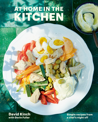 At Home in the Kitchen: Simple Recipes from a Chef's Night Off [A Cookbook] Cover Image