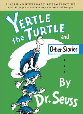 Yertle the Turtle and Other Stories Anniversary Edition Cover Image