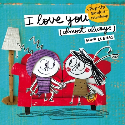 I Love You (Almost Always): A Pop-Up Book of Friendship Cover Image