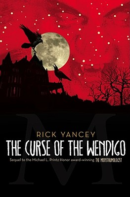 Cover for The Curse of the Wendigo (The Monstrumologist #2)