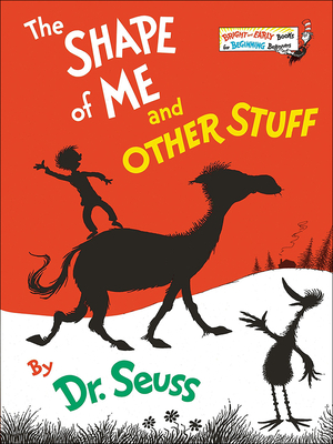 Cover for The Shape of Me and Other Stuff (Bright & Early Books for Beginning Beginners)