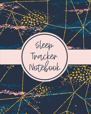 Sleep Tracker Notebook: Sleep Diary - Baby Sleep Journal - Health - Fitness - Basic Sciences - Insomnia Cover Image