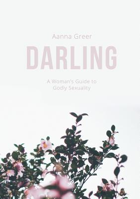 Darling: A Woman's Guide to Godly Sexuality Cover Image