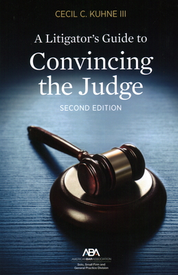 A Litigator's Guide to Convincing the Judge Cover Image