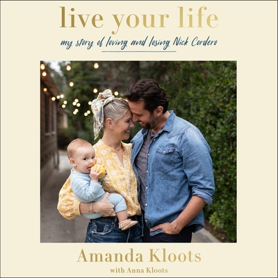 Live Your Life: My Story of Loving and Losing Nick Cordero Cover Image