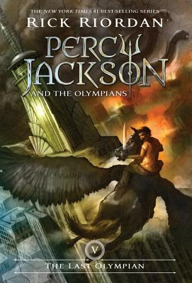 Percy Jackson and the Olympians, Book Five The Last Olympian (Percy Jackson and the Olympians, Book Five) (Percy Jackson & the Olympians #5) Cover Image