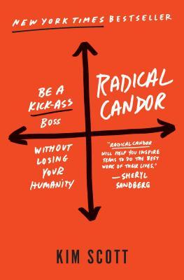 Radical Candor/Kim Scott