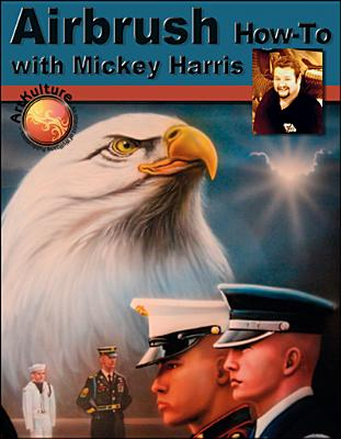 Airbrush How-To with Mickey Harris (Air Skool) Cover Image