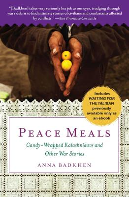 Peace Meals: Candy-Wrapped Kalashnikovs and Other War Stories (Includes Waiting for the Taliban, Previously Available Only as an Eb Cover Image