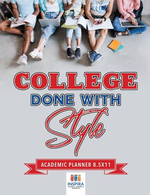 College Done with Style Academic Planner 8.5x11 Cover Image