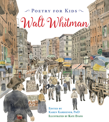 Poetry For Kids: Walt Whitman Edited by Karen Karbiener