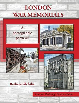 London War Memorials: A photographic portrayal Cover Image