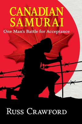 Canadian Samurai: One Man's Battle for Acceptance Cover Image