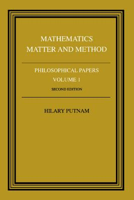 Philosophical Papers: Volume 1, Mathematics, Matter and Method (Philosophical Papers (Cambridge) #1) Cover Image