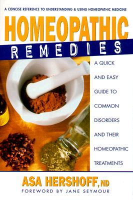 Homeopathic Remedies: A Quick and Easy Guide to Common Disorders and Their Homeopathic Remedies Cover Image