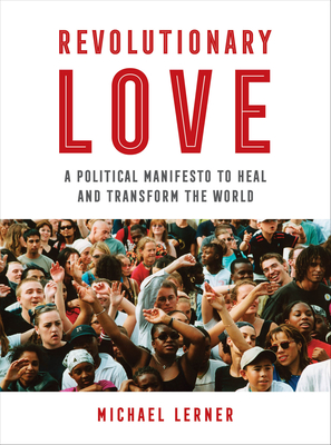 Revolutionary Love: A Political Manifesto to Heal and Transform the World Cover Image