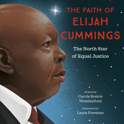 The Faith of Elijah Cummings: The North Star of Equal Justice Cover Image