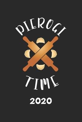 Pierogi Time 2020: Kalender Piroggen Piroggi - Polen Herkunft Planer - Polnisches Essen Terminplaner - Terminkalender Wochenplaner, Monat Cover Image