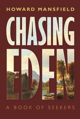 cover art for Chasing Eden by Howard Mansfield
