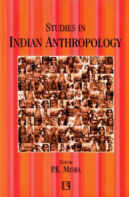 Studies in Indian Anthropology: Festschrift to Professor Gopala Sarana Cover Image