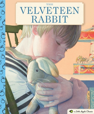 The Velveteen Rabbit: A Little Apple Classic (Little Apple Books) Cover Image