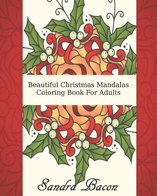 Beautiful Christmas Mandalas Coloring Book For Adults Cover Image