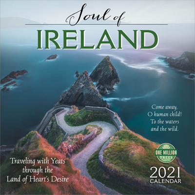 Soul of Ireland 2021 Wall Calendar: Traveling with Yeats Through the Land of Heart's Desire Cover Image