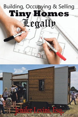Building, Occupying and Selling Tiny Homes Legally Cover Image