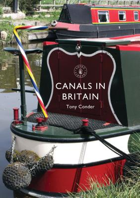 Canals in Britain (Shire Library) Cover Image