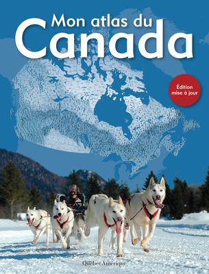 Mon Atlas Du Canada Cover Image