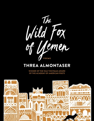 The Wild Fox of Yemen: Poems Cover Image