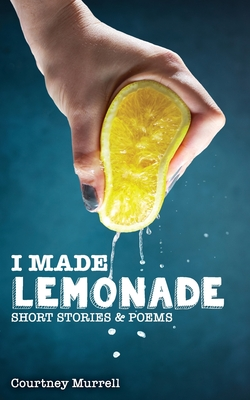 I Made Lemonade Stories and Poems Cover Image