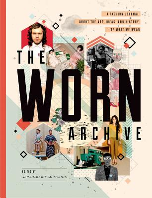 The WORN Archive: A Fashion Journal about the Art, Ideas, & History of What We Wear Cover Image