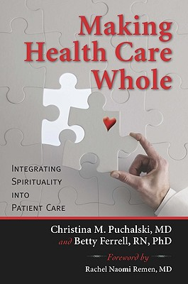 Making Health Care Whole: Integrating Spirituality into Patient Care Cover Image