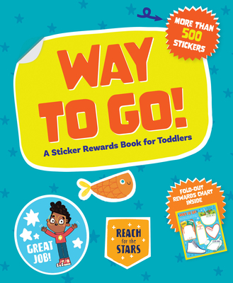 Way to Go!: A Sticker Rewards Book for Toddlers Cover Image