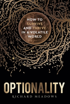 Optionality: How to Survive and Thrive in a Volatile World Cover Image