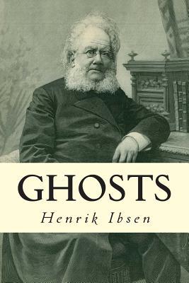 ghosts by henrik ibsen essay