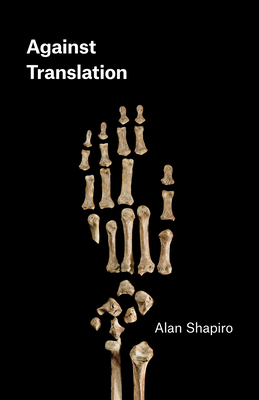 Against Translation (Phoenix Poets) Cover Image